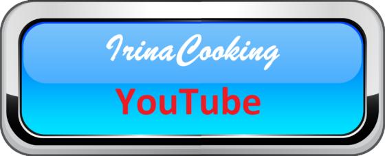 Видео рецепты на канале YouTube IrinaCooking